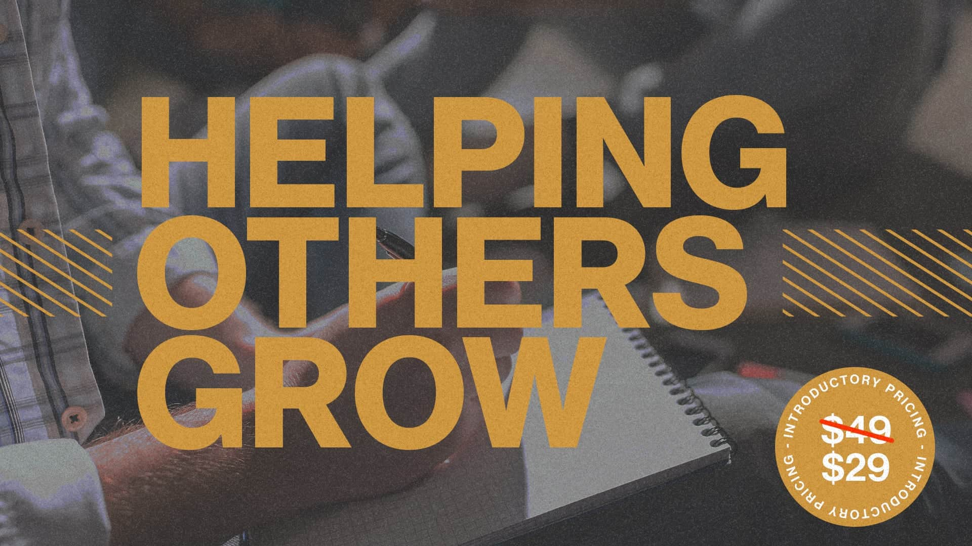 Helping Others Grow — Introductory Pricing