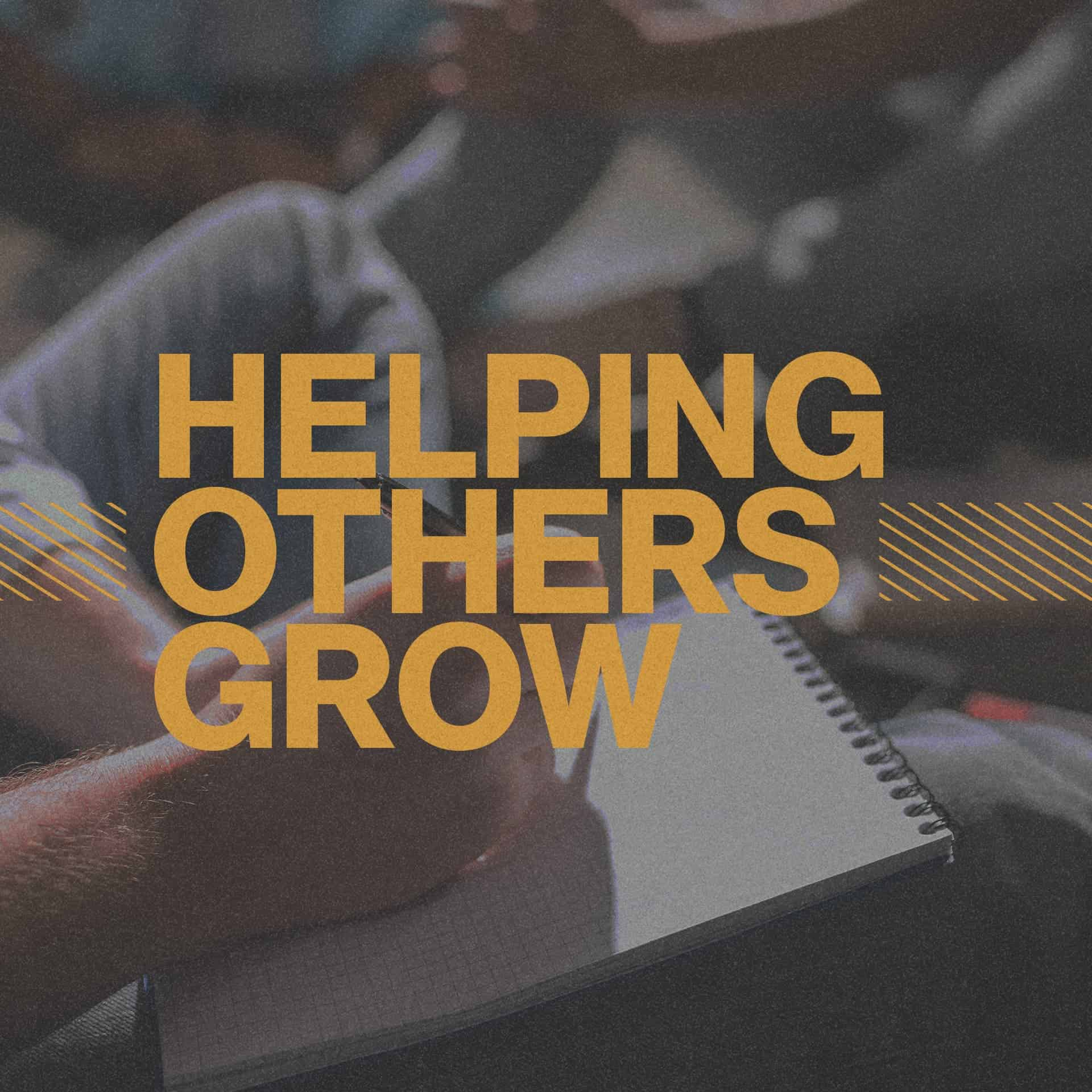 Helping Others Grow